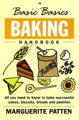 Baking Handbook: All You Need to Know to Bake Successful Cakes, Biscuits, Breads and Pastries