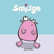 Smidge (Books for Life S.)