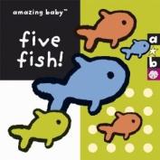Five Fish! (Amazing Baby) [Board book]