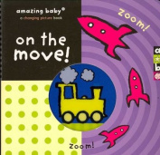On the Move (Amazing Baby) [Board book]