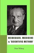 Heidegger, Medicine and Scientific Method