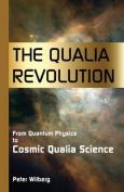 The Qualia Revolution