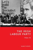 The Irish Labour Party 1922-73