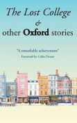 The Lost College & Other Oxford Stories