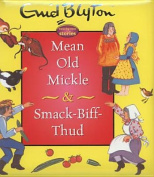 Mean Old Mickle & Smack Biff Thud