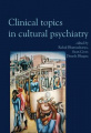 Clinical Topics in Cultural Psychiatry