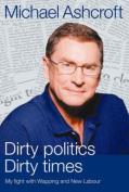 Dirty Politics, Dirty Times