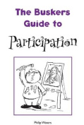 The Busker's Guide to Participation
