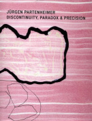 Jurgen Partenheimer, Discontinuity, Paradox and Precision