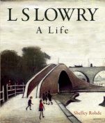 L.S. Lowry: A Life