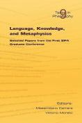 Language, Knowledge and Metaphysics