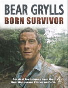 """Born Survivor"": Bear Grylls"