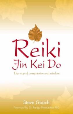Reiki Jin Kei Do: The Way of Compassion and Wisdom