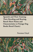 Spaniels and Their Training - Their Breeding and Rearing, Bench Show Points and Characteristics