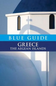 Blue Guide Greece the Aegean Islands