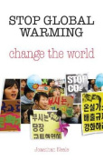 Stop Global Warming, Change The World