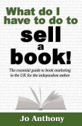 What Do I Have to Do to Sell a Book?