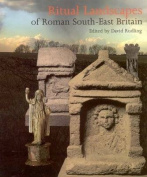 Ritual Landscapes of Roman South East Britain