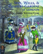 Spas, Wells, and Pleasure Gardens of London
