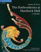 The Embroideries of Hardwick Hall