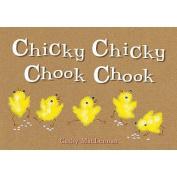 Chicky Chicky Chook Chook
