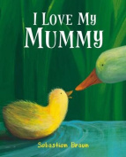 I Love My Mummy [Board book]
