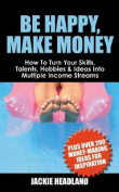 Be Happy, Make Money