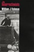 The Insurrectionists. William J. Fishman