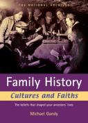 Family History Cultures and Faiths