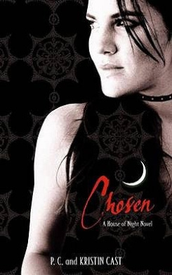 Chosen: Number 3 in series (House of Night)