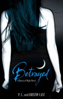 Betrayed: Number 2 in series (House of Night)