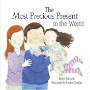 The Most Precious Present in the World