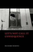 Let's Not Call it Consequence