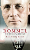 Rommel: The End of a Legend