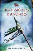 Breaking Bamboo