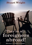 They're All Foreigners Abroad