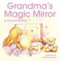 The Magic Mirror And The Grandma Message
