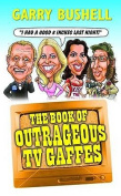 The Book of Outrageous TV Gooffs