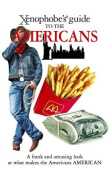 The Xenophobe's Guide to the Americans