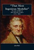 That Most Ingenious Modeller