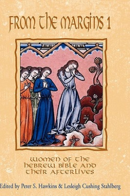 From the Margins: Women of the Hebrew Bible and Their Afterlives: No. 1 (The Bible in the Modern World)