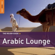 The Rough Guide to Arabic Lounge [Audio]
