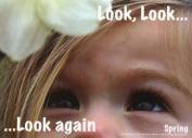 Look, Look...... Look Again Spring