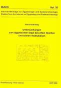 Untersuchungen Zum Agyptischen Staat Des Alten Reiches Und Seinen Institutionen