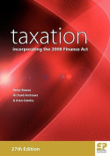 Taxation: Incorporating the 2008 Finance Act