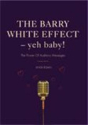 The Barry White Effect - Yeh Baby!