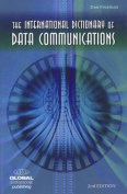 International Dictionary of Data Communications, Revised Edition
