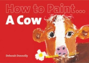 How to Paint a Cow