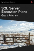Dissecting SQL Server Execution Plans