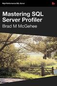 Mastering SQL Server Profiler - SQL Bits Edition